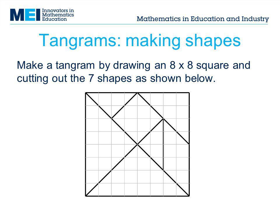 Tangrams: making shapes