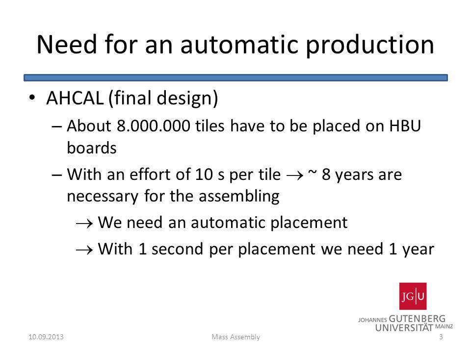 Need for an automatic production