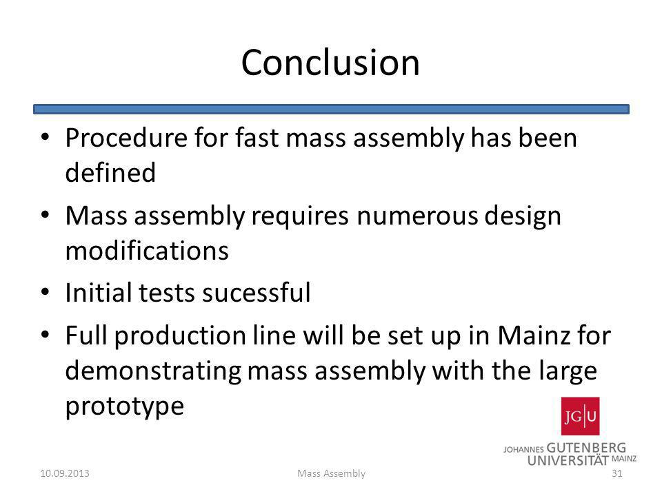 Conclusion Procedure for fast mass assembly has been defined