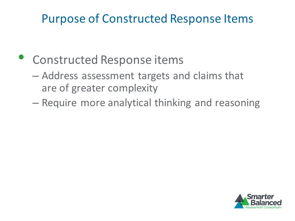 Purpose of Constructed Response Items