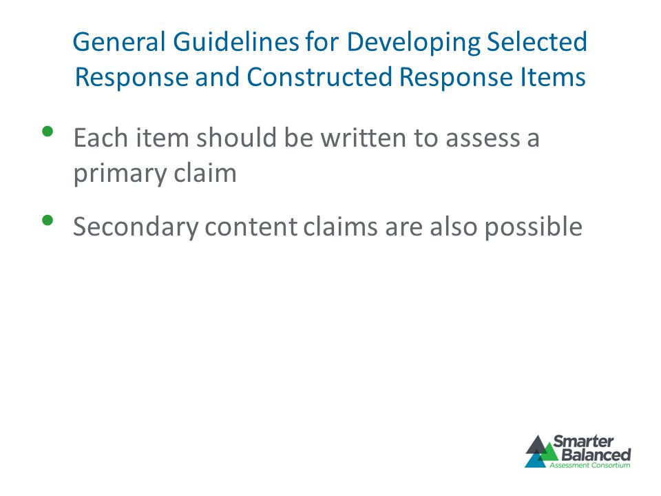 Each item should be written to assess a primary claim