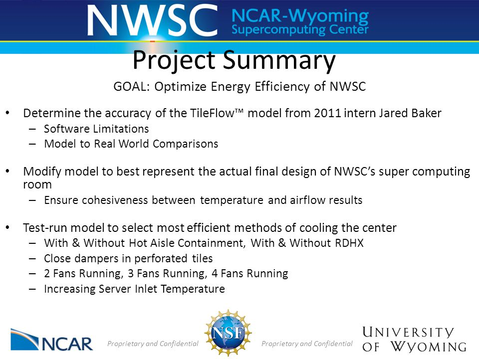 Project Summary GOAL: Optimize Energy Efficiency of NWSC