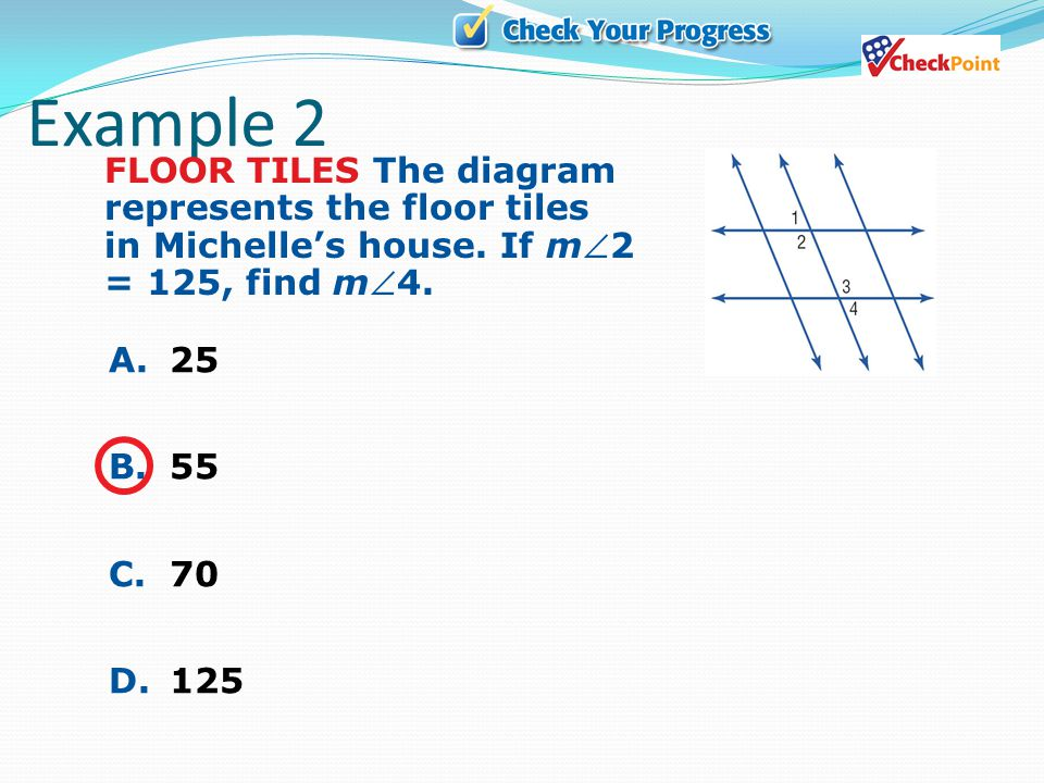 Example 2 FLOOR TILES The diagram represents the floor tiles in Michelle's house. If m2 = 125, find m4.