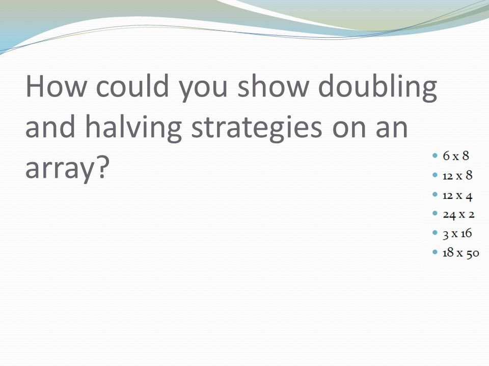 How could you show doubling and halving strategies on an array