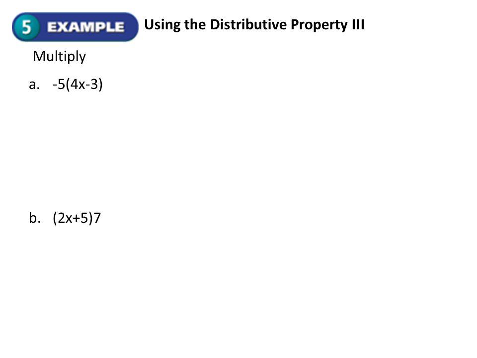 Using the Distributive Property III