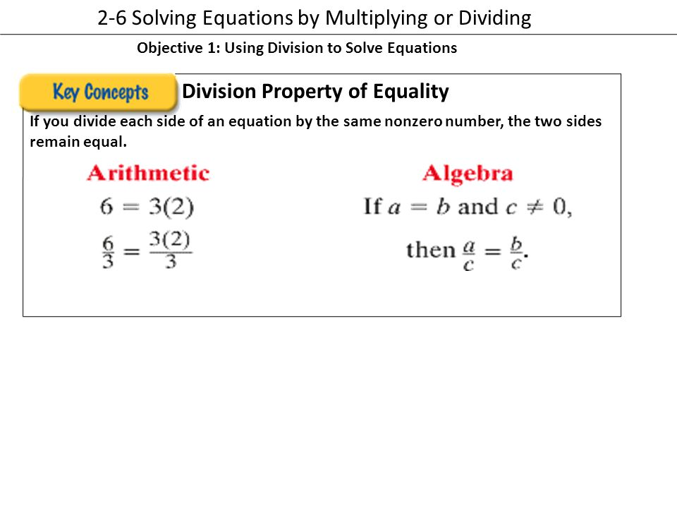 2-6 Solving Equations by Multiplying or Dividing
