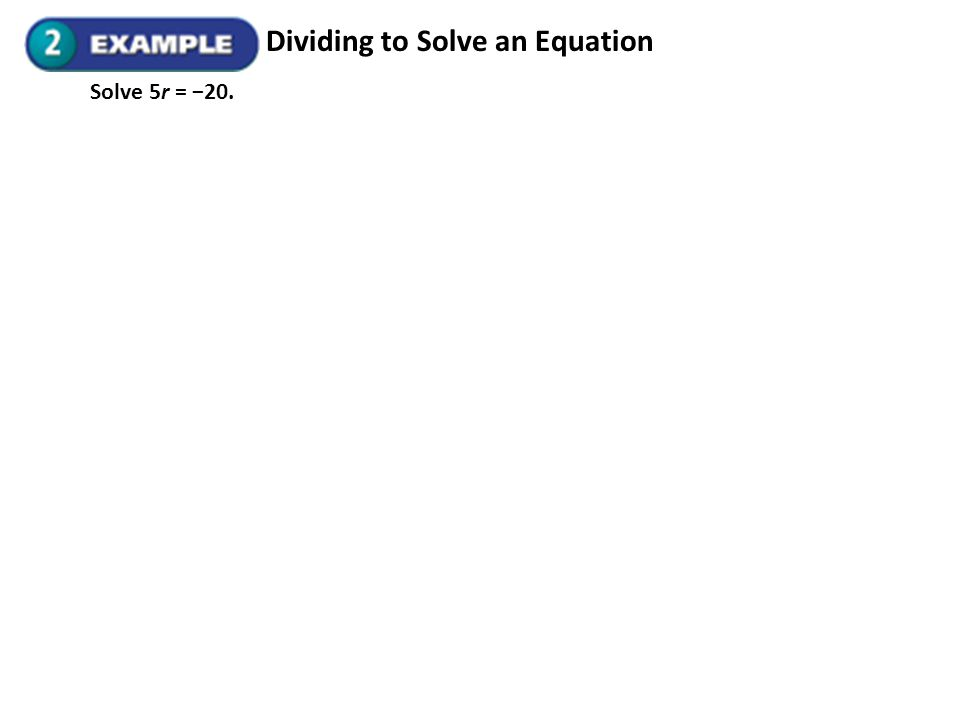 Dividing to Solve an Equation