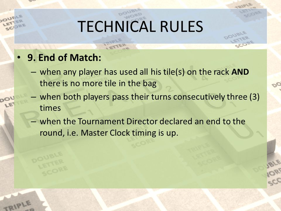TECHNICAL RULES 9. End of Match: