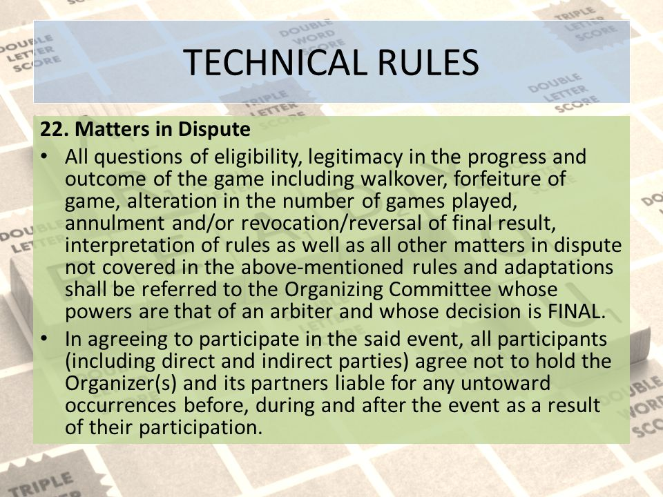 TECHNICAL RULES 22. Matters in Dispute