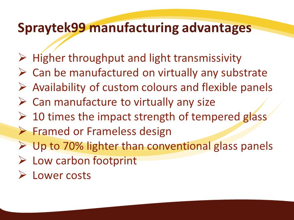 Spraytek99 manufacturing advantages