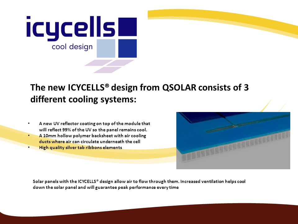 The new ICYCELLS® design from QSOLAR consists of 3 different cooling systems: