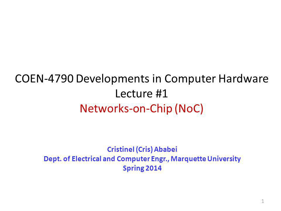 COEN-4790 Developments in Computer Hardware Lecture #1 Networks-on-Chip (NoC)