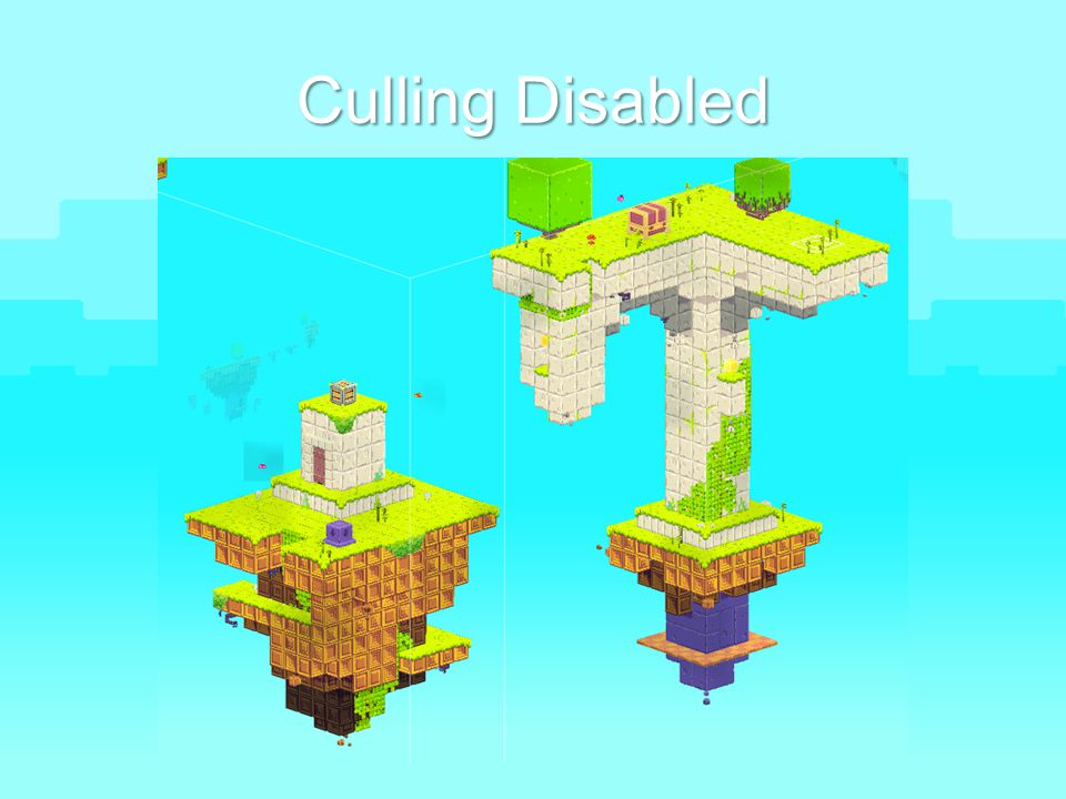 Culling Disabled