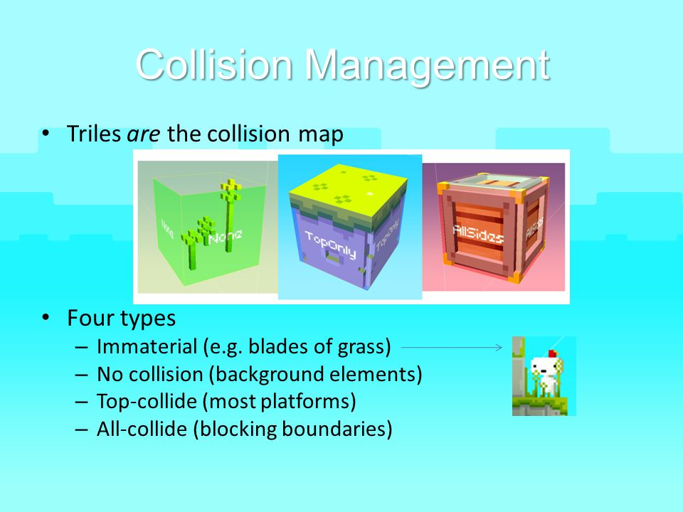 Collision Management Triles are the collision map Four types