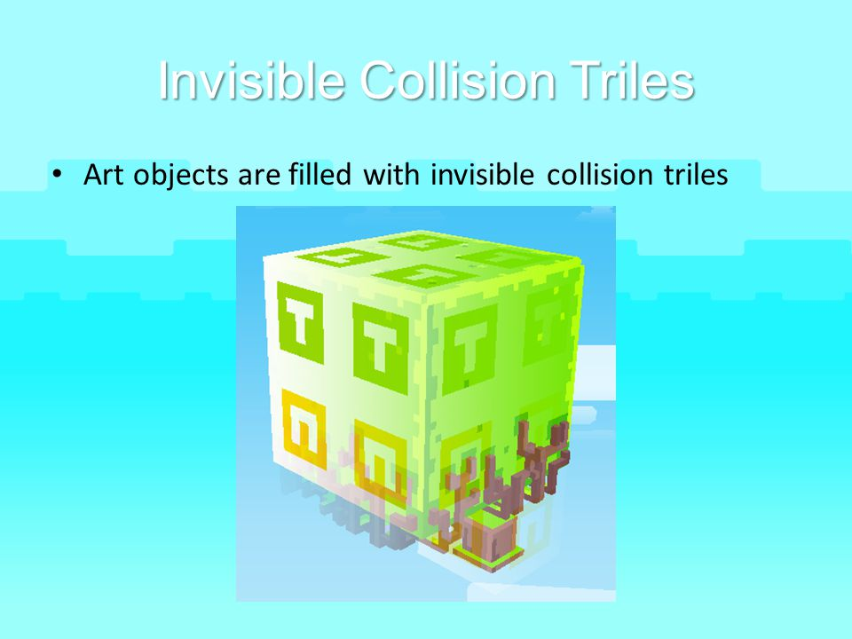 Invisible Collision Triles
