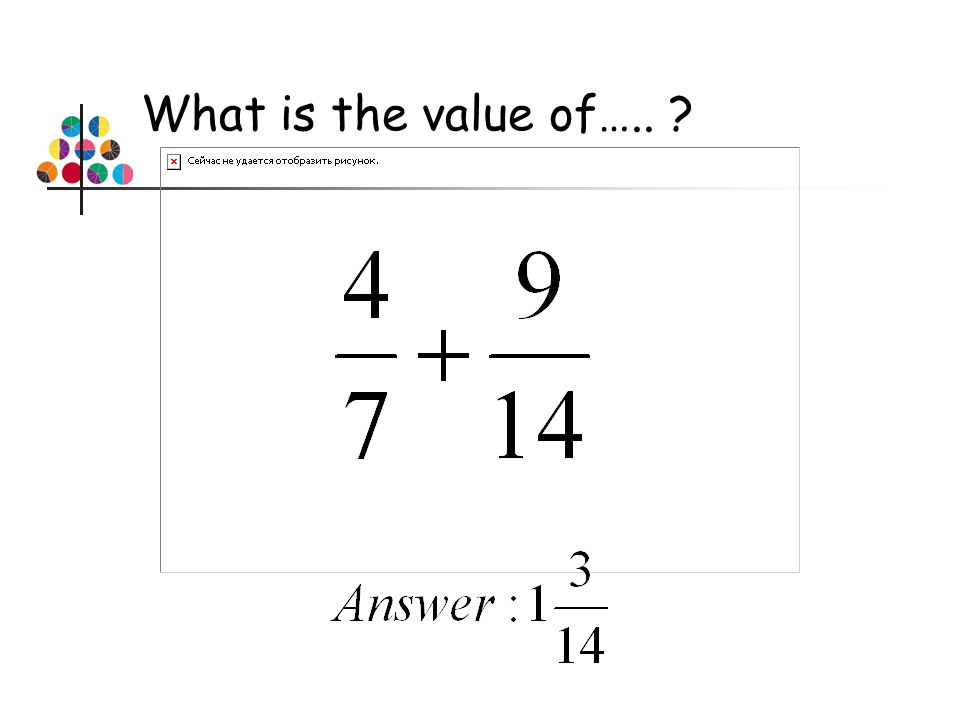 What is the value of…..