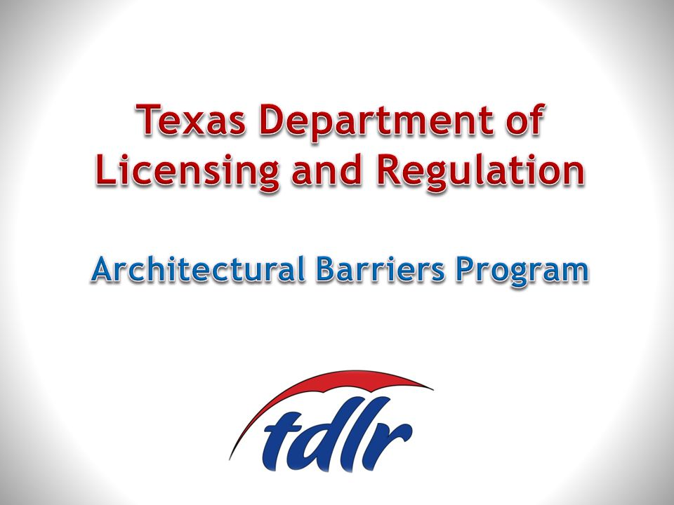 Texas Department of Licensing and Regulation Architectural Barriers Program