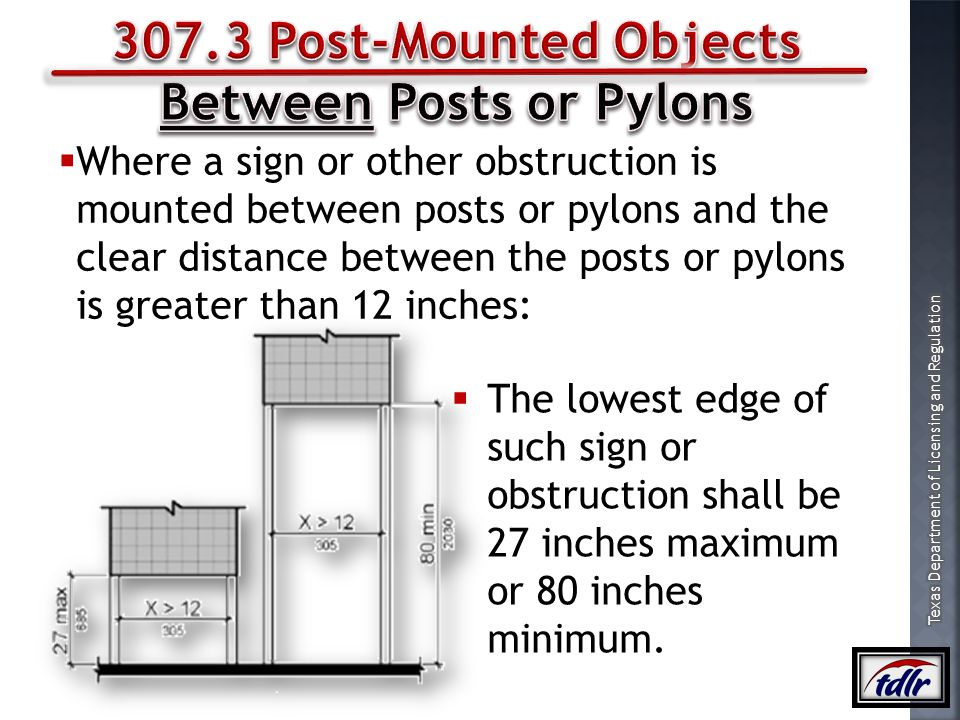 307.3 Post-Mounted Objects Between Posts or Pylons