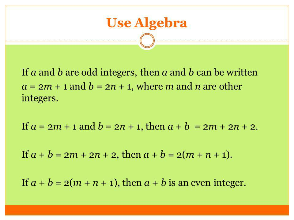 Use Algebra If a and b are odd integers, then a and b can be written