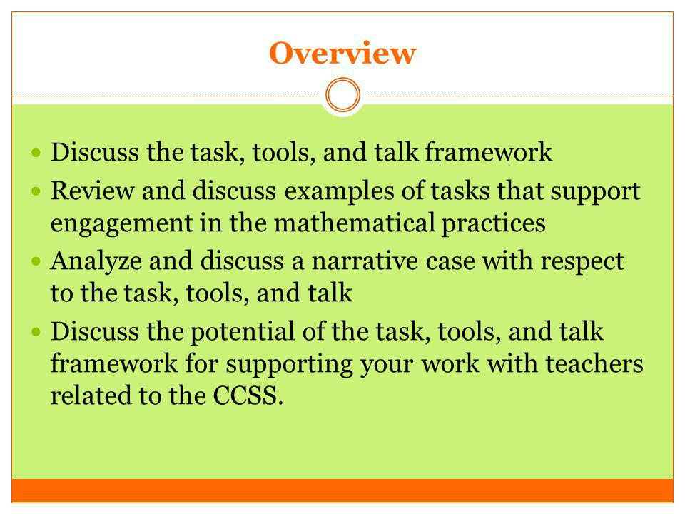 Overview Discuss the task, tools, and talk framework