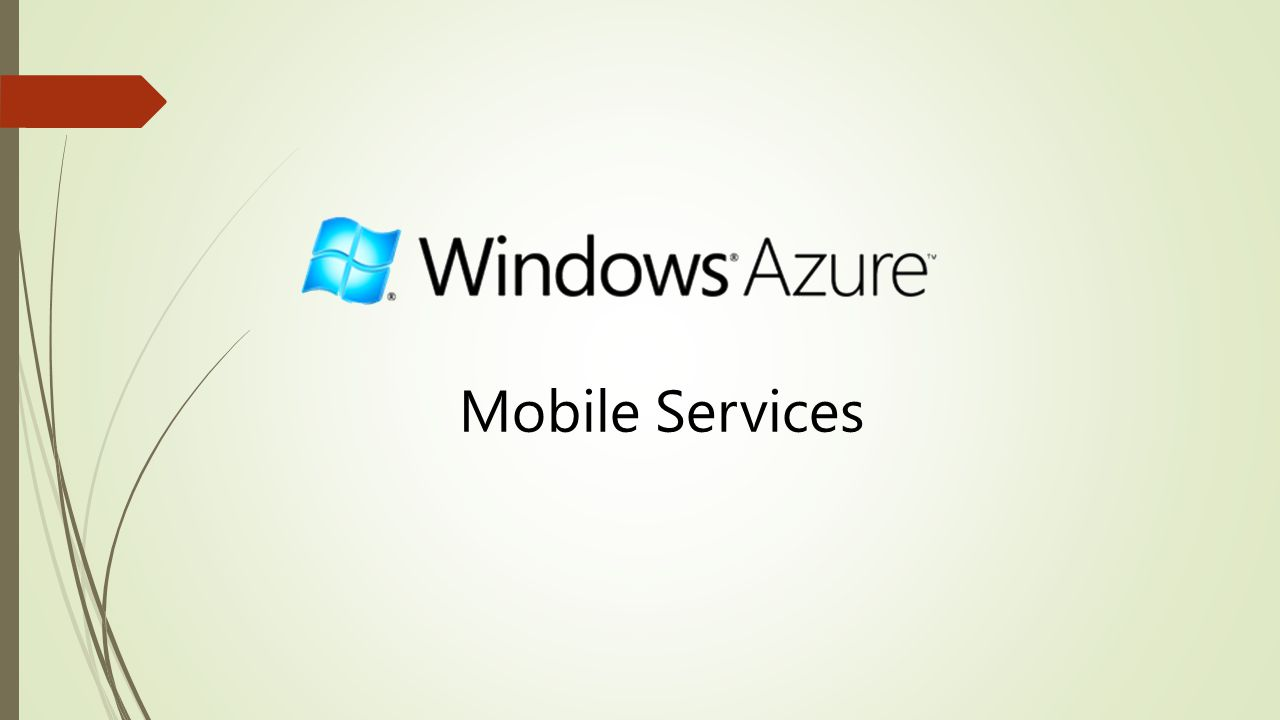 Mobile Services Mobile Services is one of the many offerings from the Azure platform.