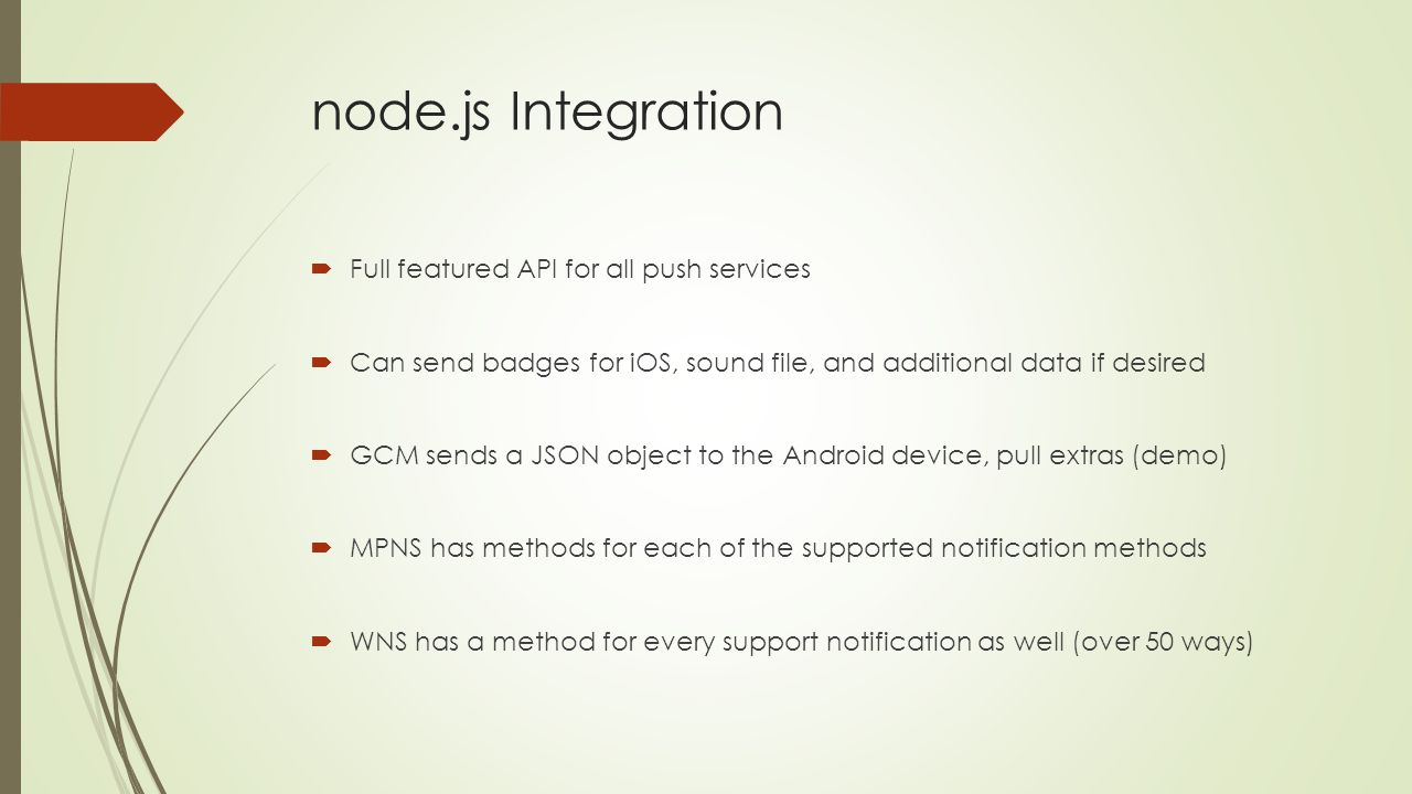 node.js Integration Full featured API for all push services