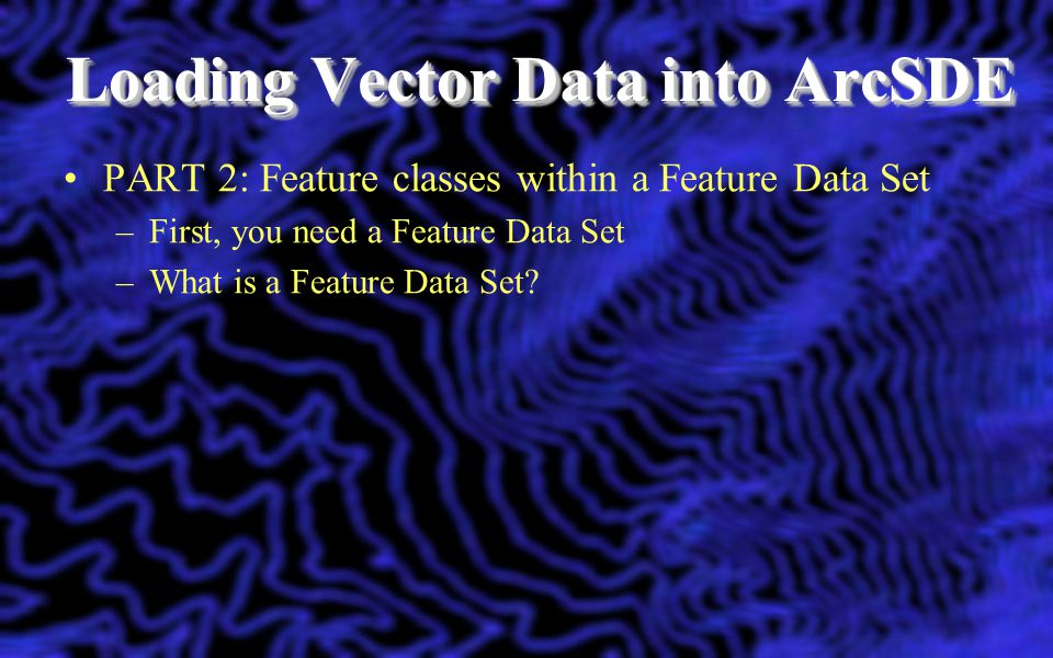 Loading Vector Data into ArcSDE
