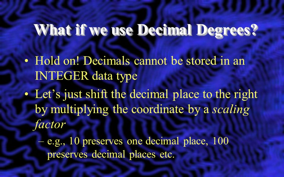 What if we use Decimal Degrees