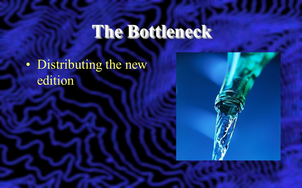 The Bottleneck Distributing the new edition