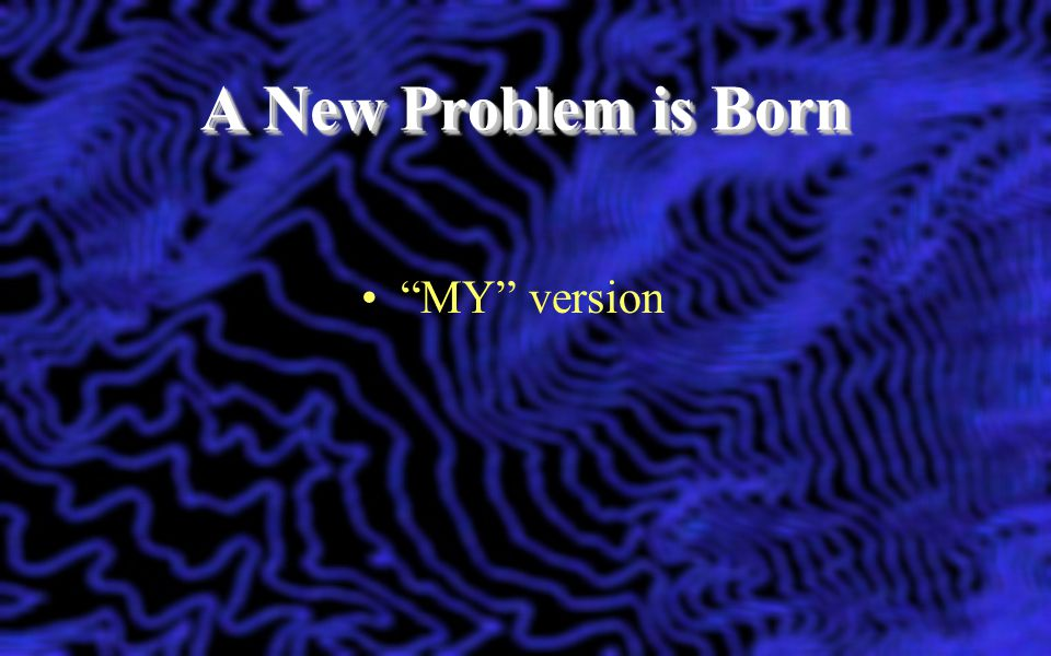 A New Problem is Born MY version