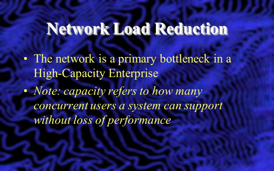 Network Load Reduction