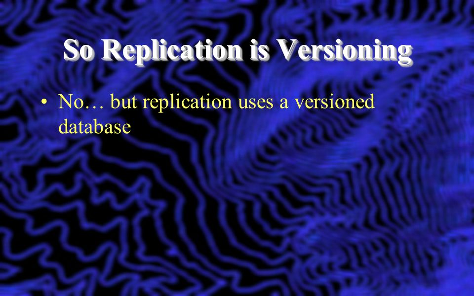 So Replication is Versioning