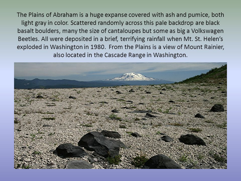 The Plains of Abraham is a huge expanse covered with ash and pumice, both light gray in color.
