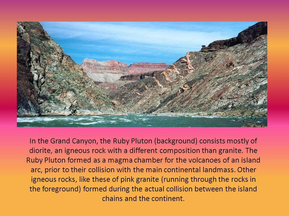 In the Grand Canyon, the Ruby Pluton (background) consists mostly of diorite, an igneous rock with a different composition than granite.