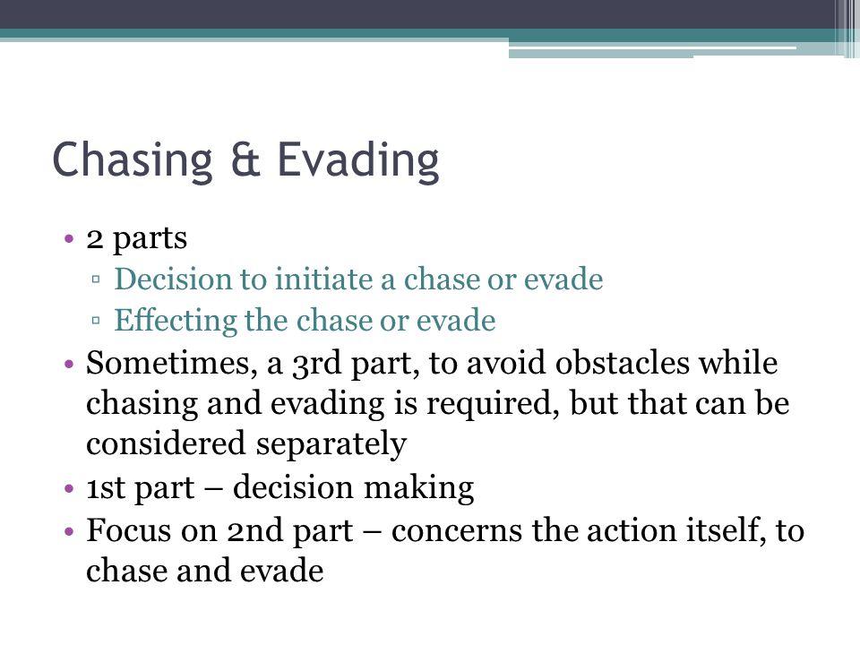 Chasing & Evading 2 parts