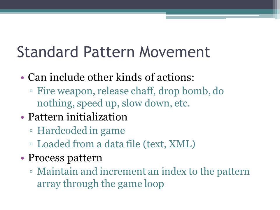Standard Pattern Movement