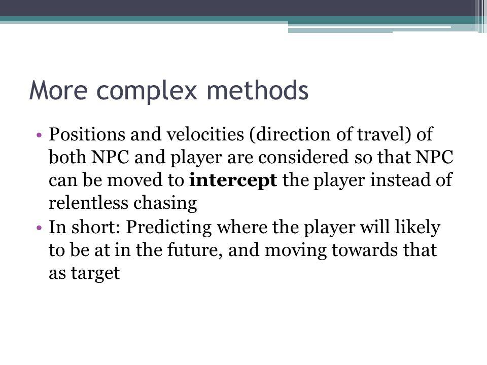 More complex methods