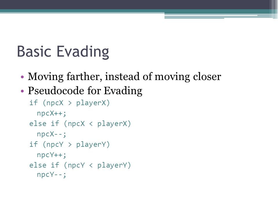 Basic Evading Moving farther, instead of moving closer