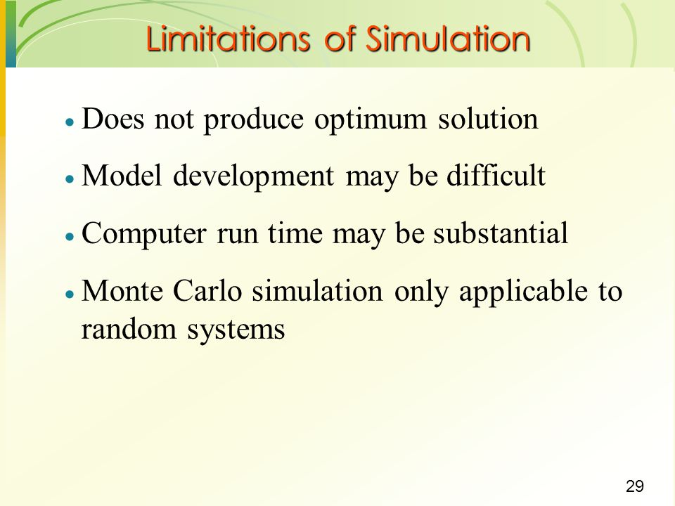 Limitations of Simulation