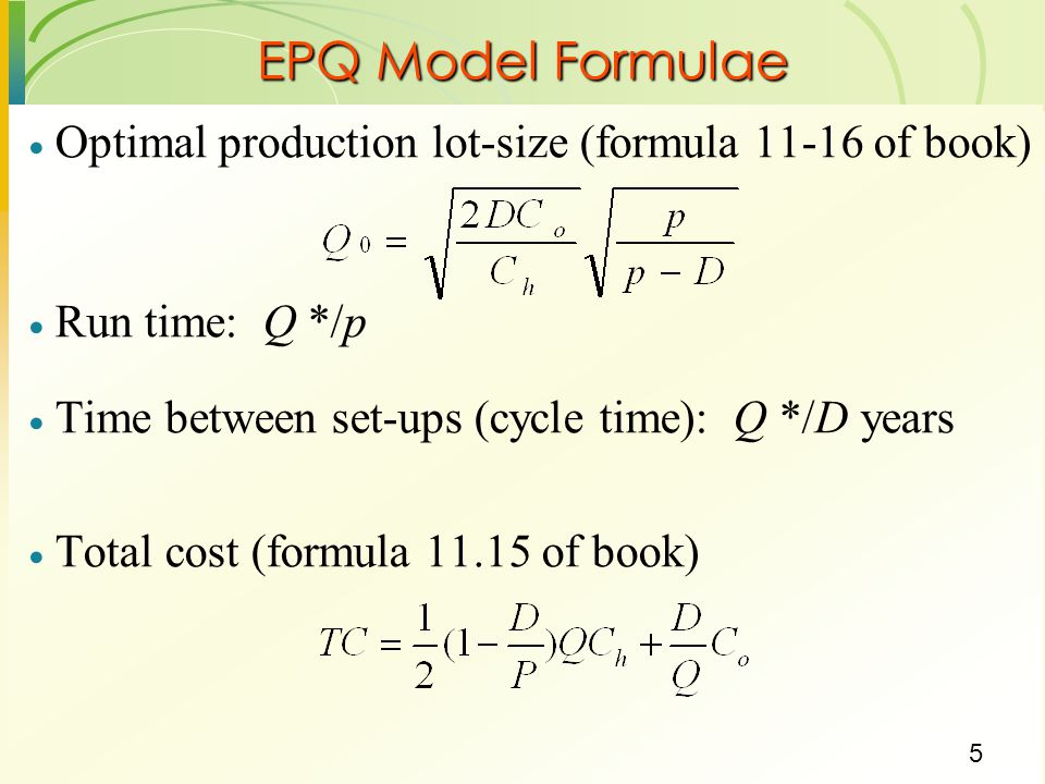 EPQ Model Formulae Optimal production lot-size (formula 11-16 of book)