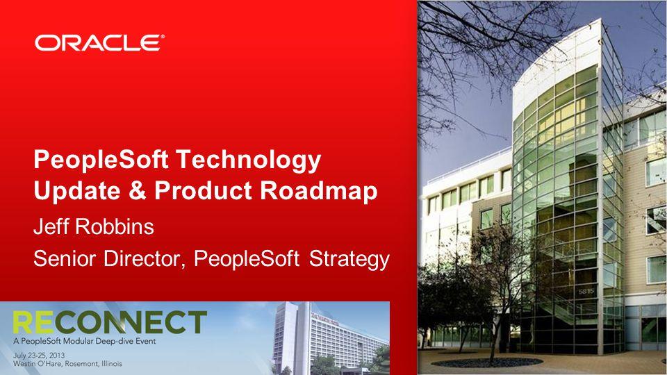PeopleSoft Technology Update & Product Roadmap