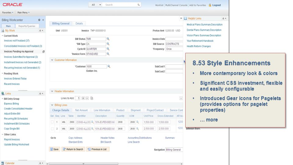 8.53 Style Enhancements More contemporary look & colors. Significant CSS investment, flexible and easily configurable.