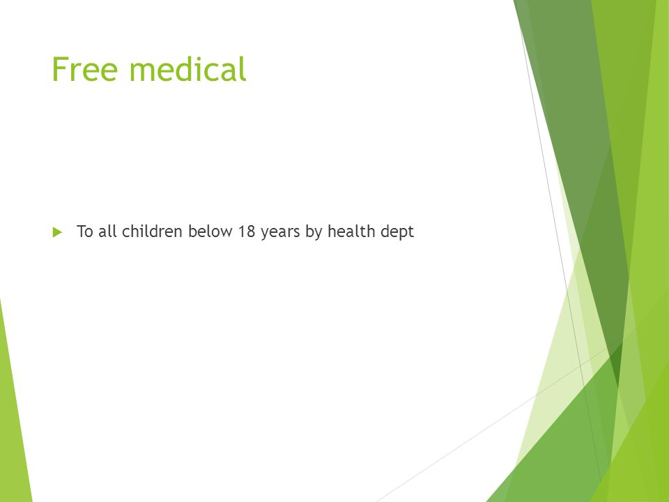 Free medical To all children below 18 years by health dept