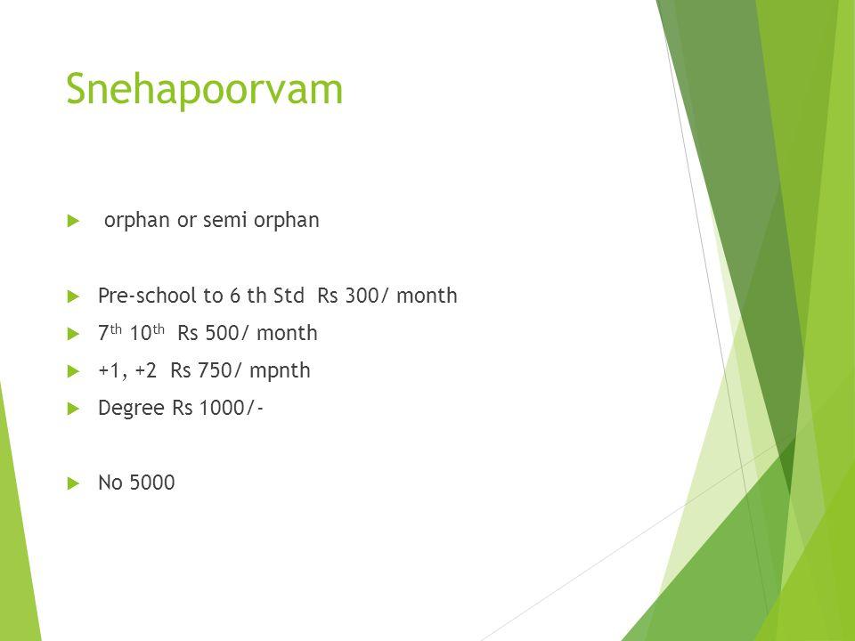 Snehapoorvam orphan or semi orphan
