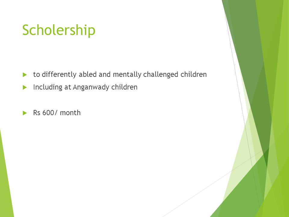 Scholership to differently abled and mentally challenged children