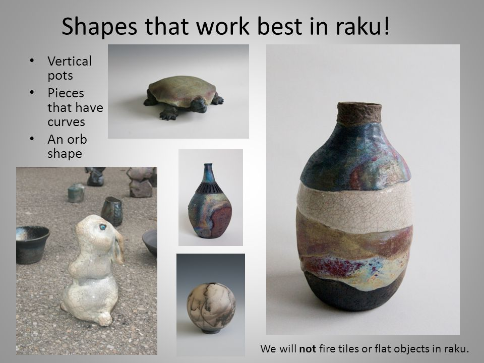 Shapes that work best in raku!