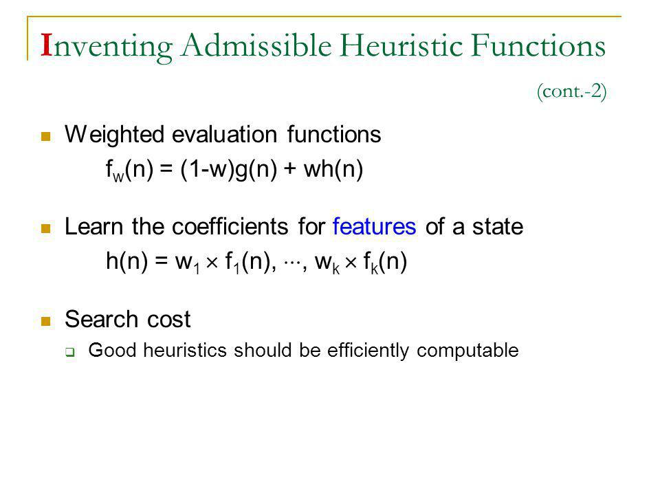 Inventing Admissible Heuristic Functions (cont.-2)