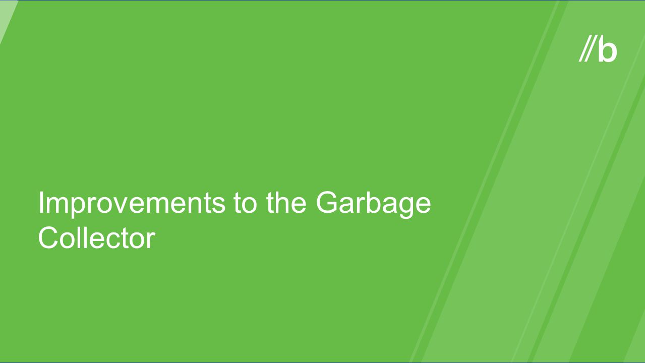 Improvements to the Garbage Collector