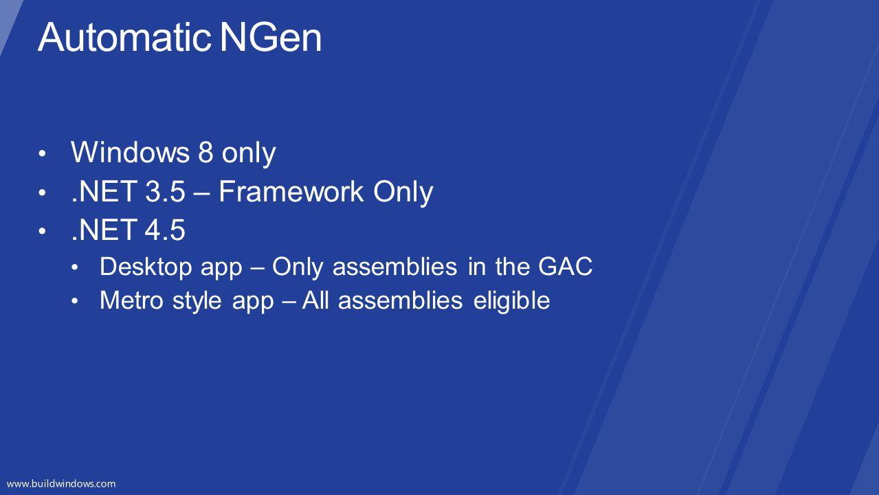 Automatic NGen Windows 8 only .NET 3.5 – Framework Only .NET 4.5