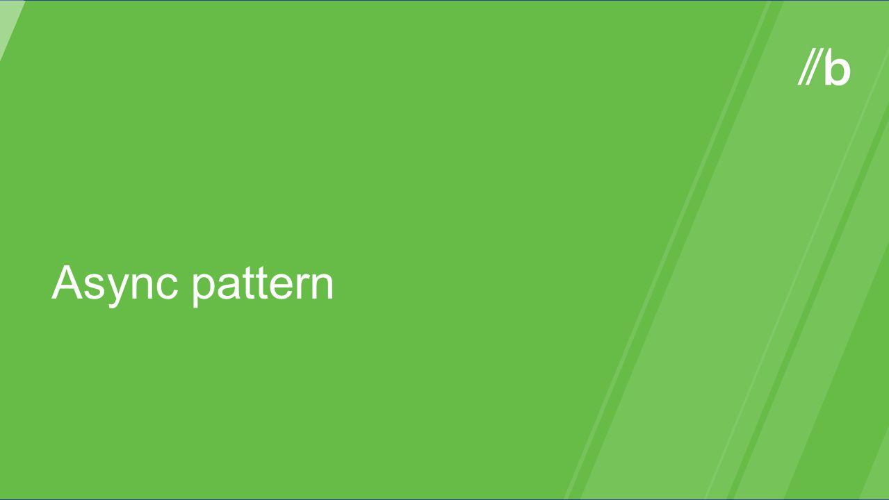 Async pattern
